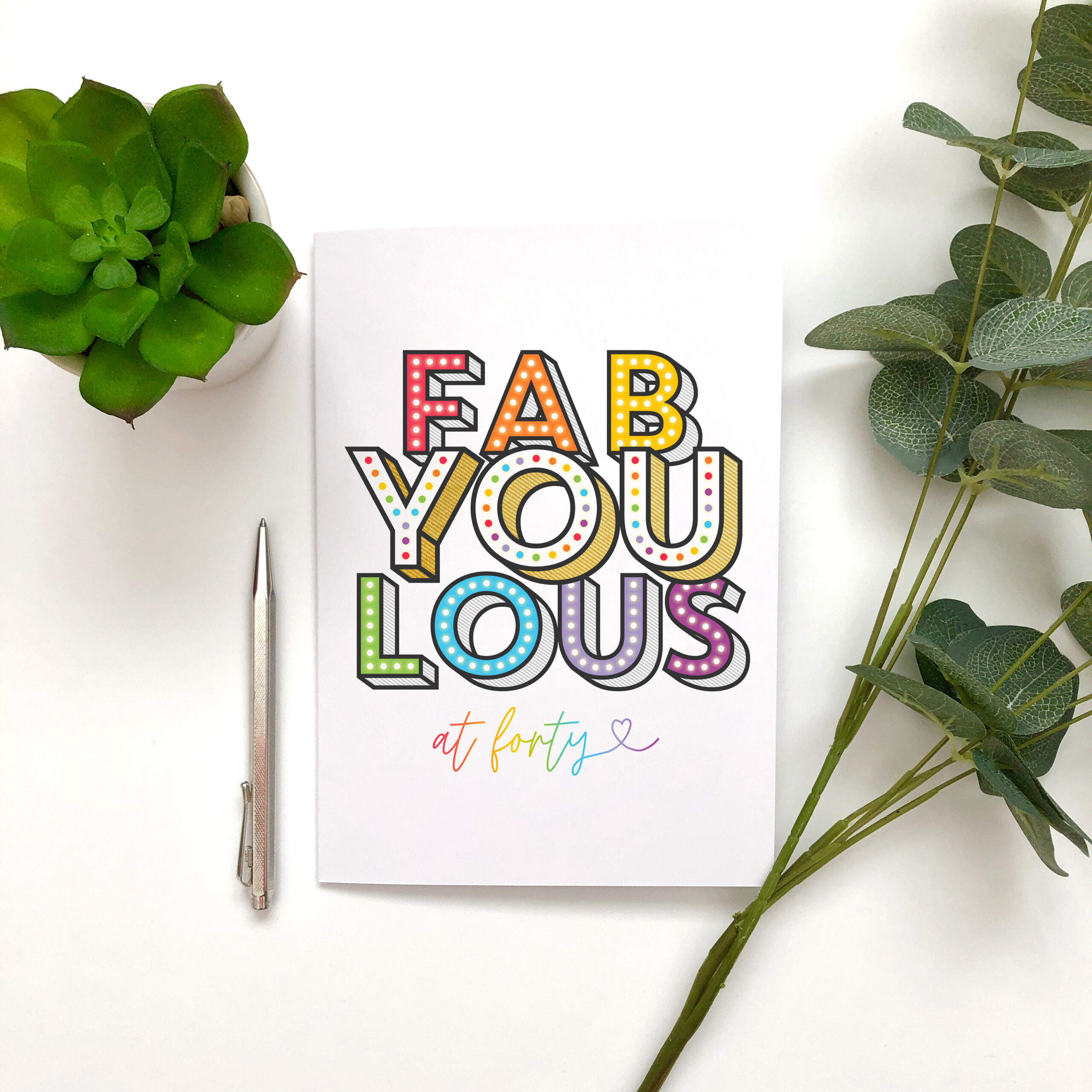 A5 typography based milestone birthday card featuring Fabulous at Forty and bright colours